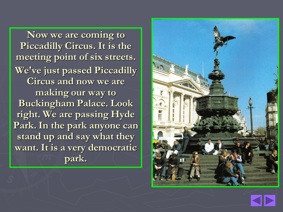 Now we are coming to Piccadilly Circus