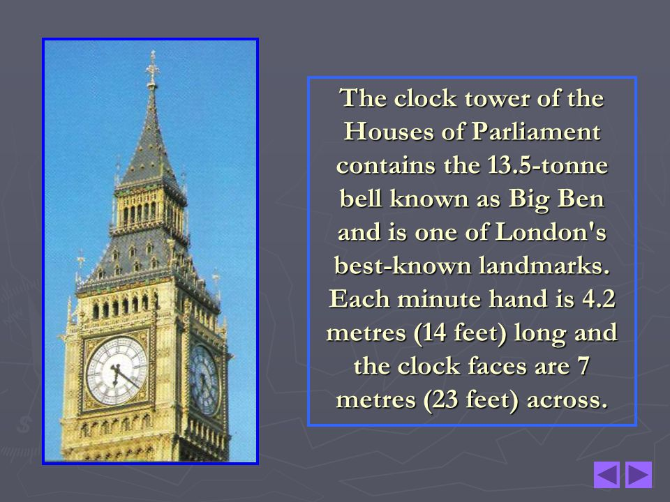 The clock tower of the Houses of Parliament contains the 13