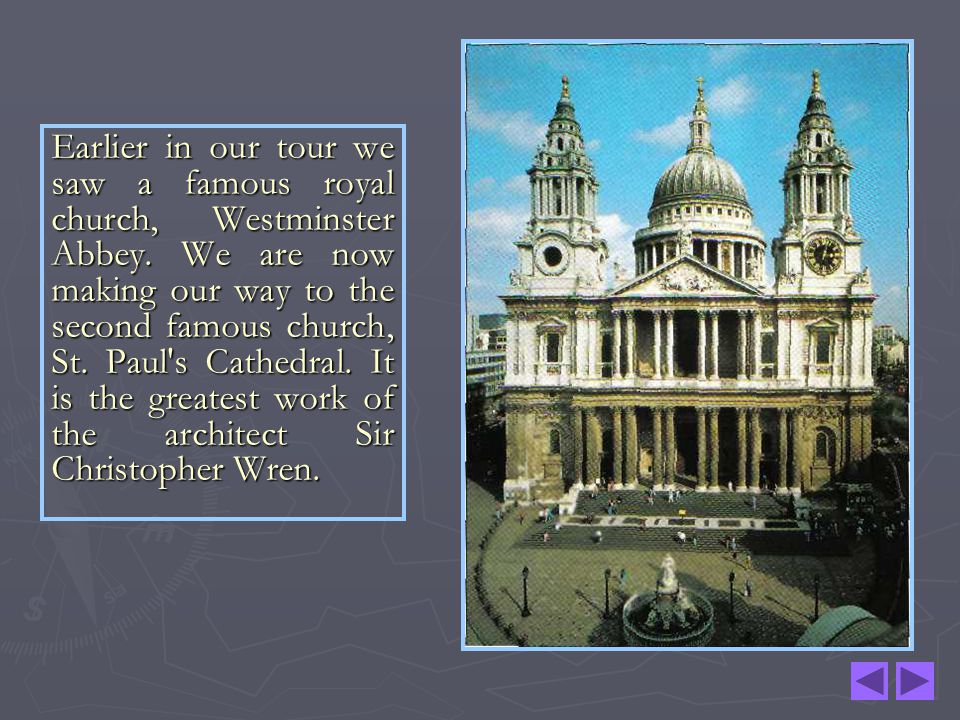 Earlier in our tour we saw a famous royal church, Westminster Abbey