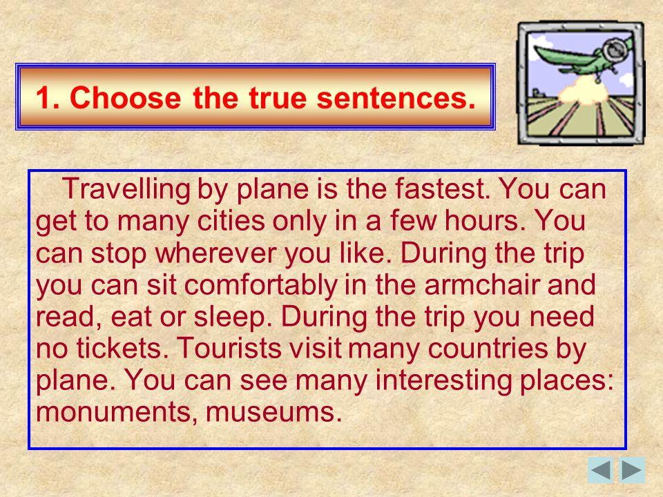 1. Choose the true sentences.