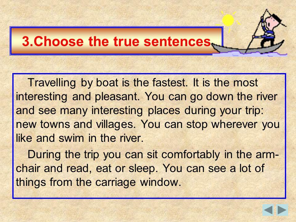 3.Choose the true sentences