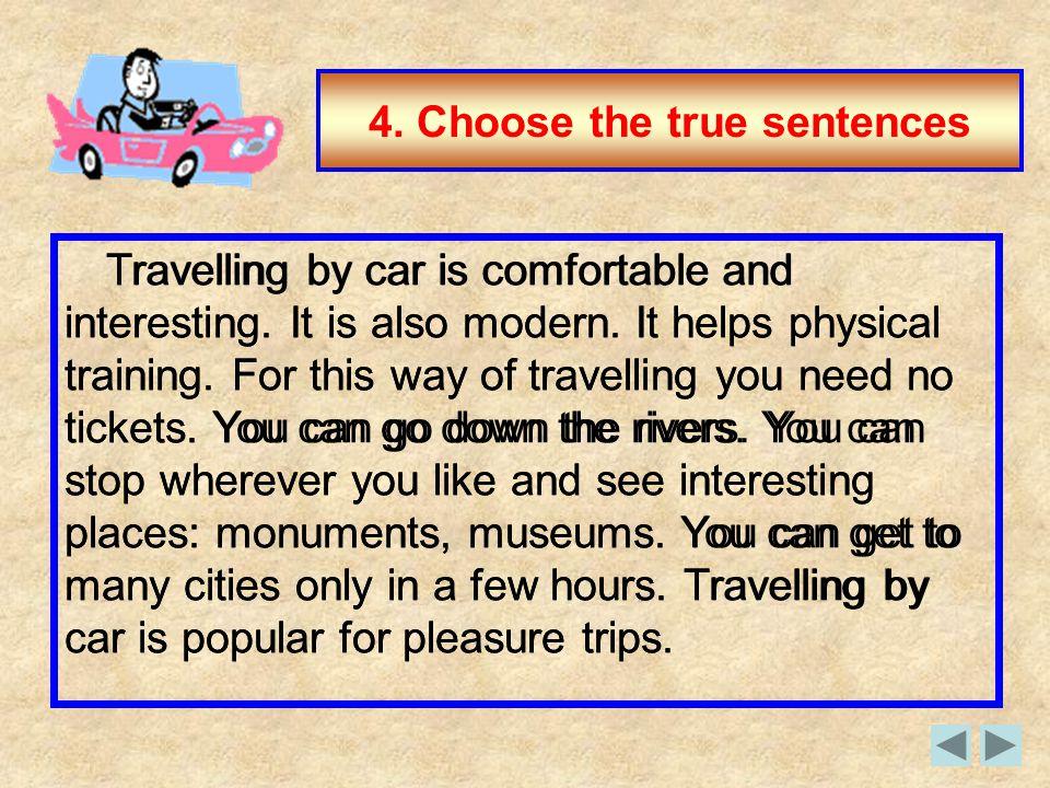 4. Choose the true sentences