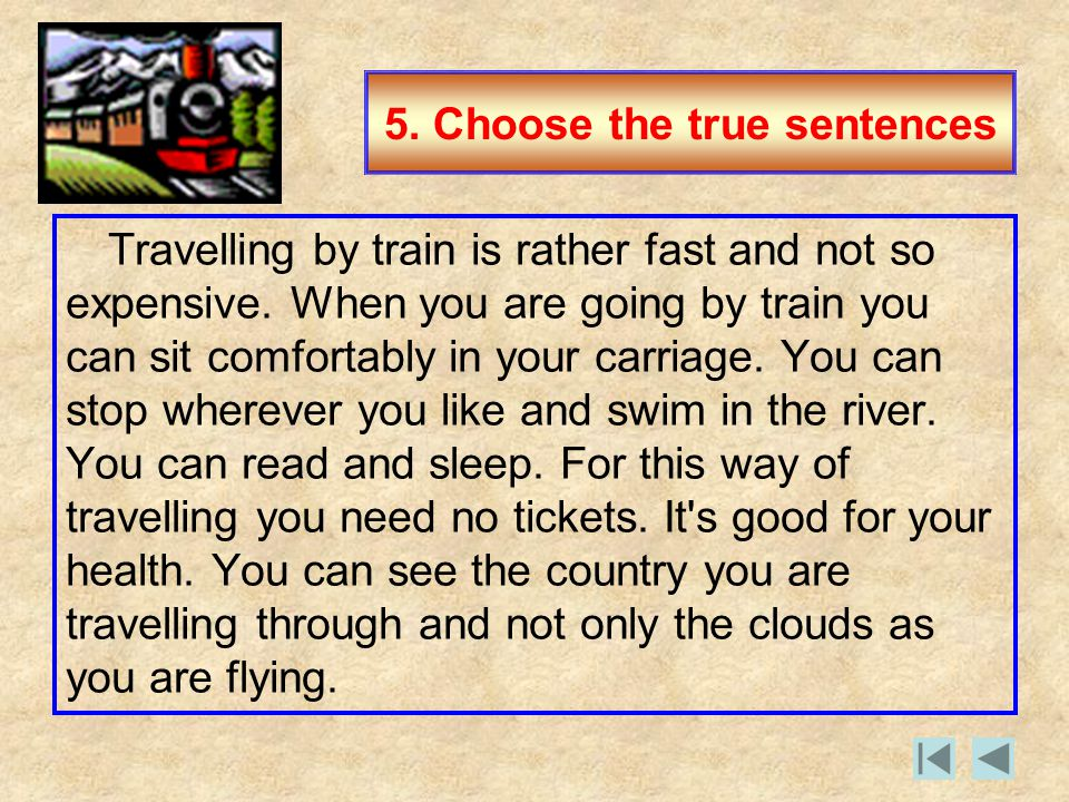5. Choose the true sentences