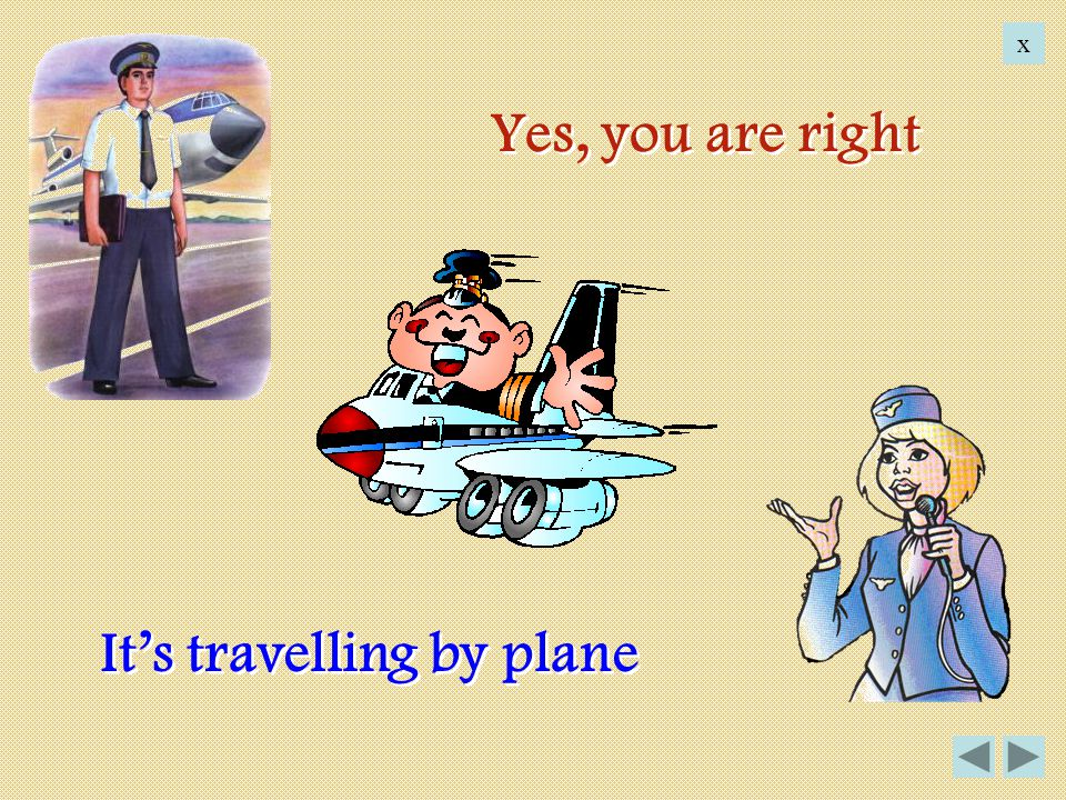 It's travelling by plane