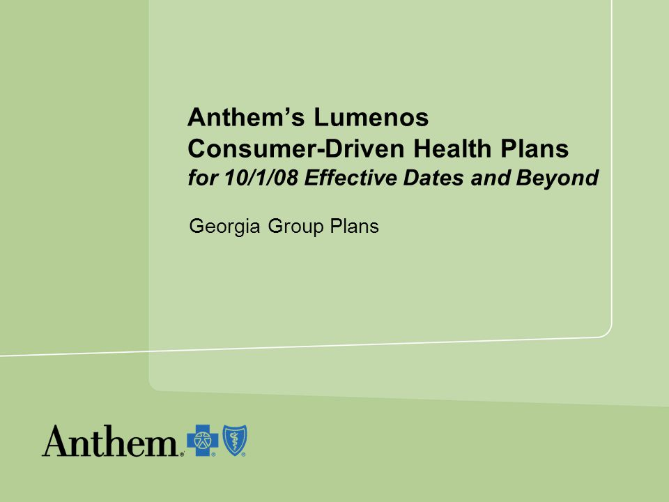 Anthem's Lumenos Consumer-Driven Health Plans for 10/1/08 Effective Dates and Beyond