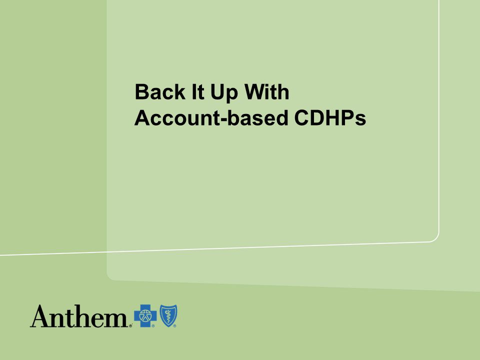 Back It Up With Account-based CDHPs