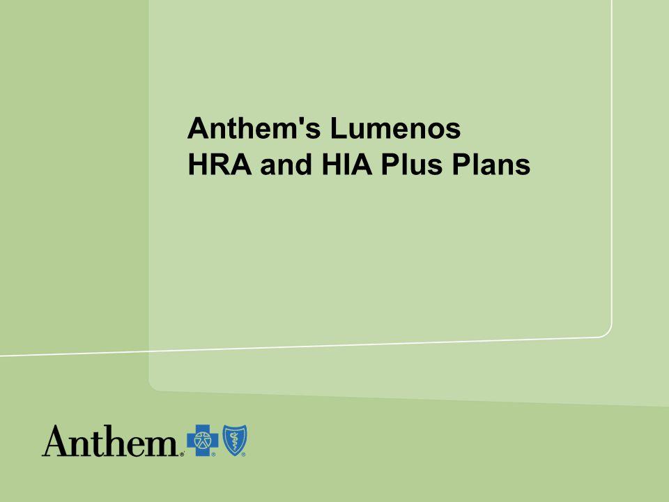 Anthem s Lumenos HRA and HIA Plus Plans