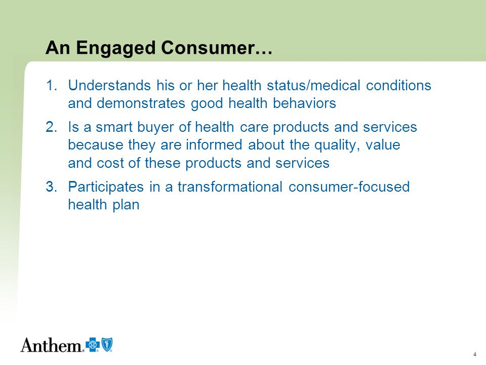 An Engaged Consumer… Understands his or her health status/medical conditions and demonstrates good health behaviors.