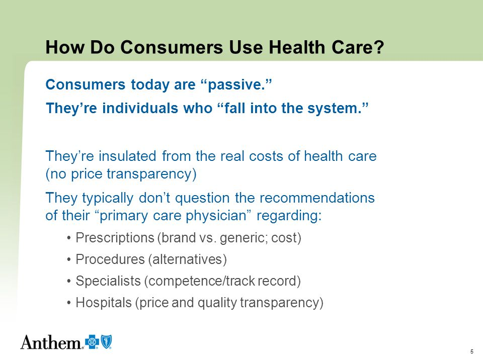 How Do Consumers Use Health Care