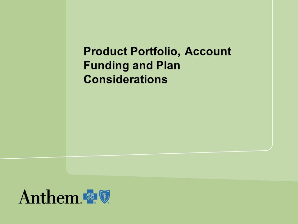 Product Portfolio, Account Funding and Plan Considerations