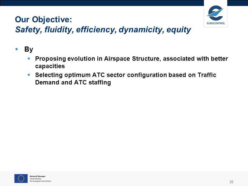 Our Objective: Safety, fluidity, efficiency, dynamicity, equity
