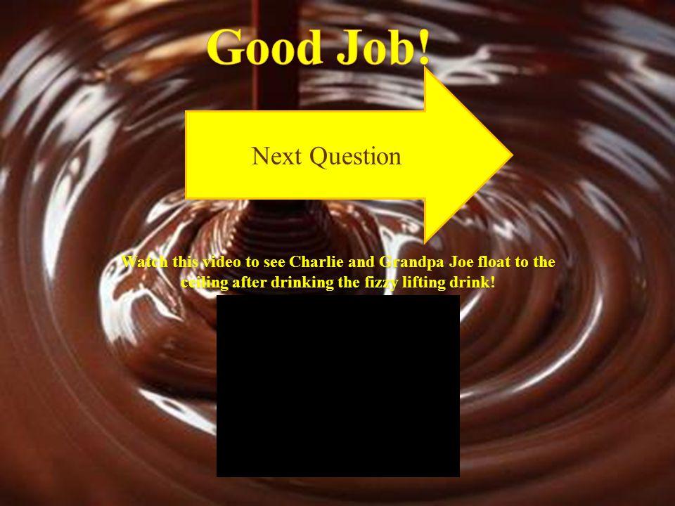 Good Job. Next Question.