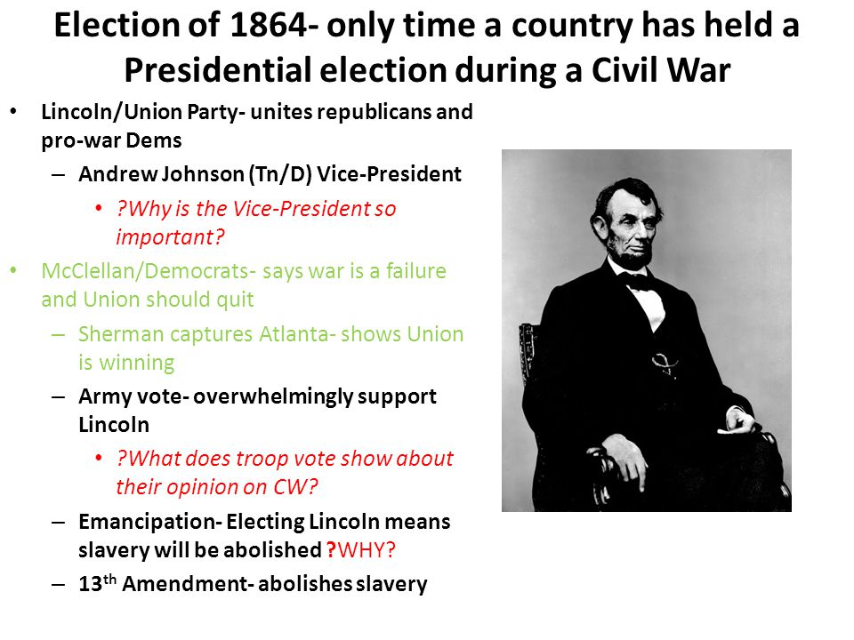 Election of 1864- only time a country has held a Presidential election during a Civil War