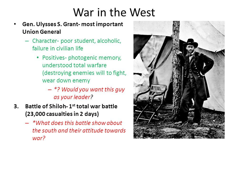 War in the West Gen. Ulysses S. Grant- most important Union General