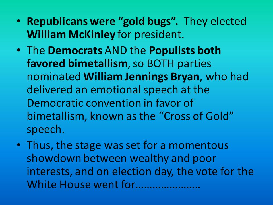 Republicans were gold bugs