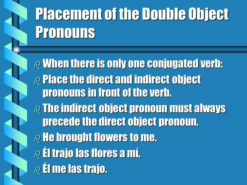 Placement of the Double Object Pronouns