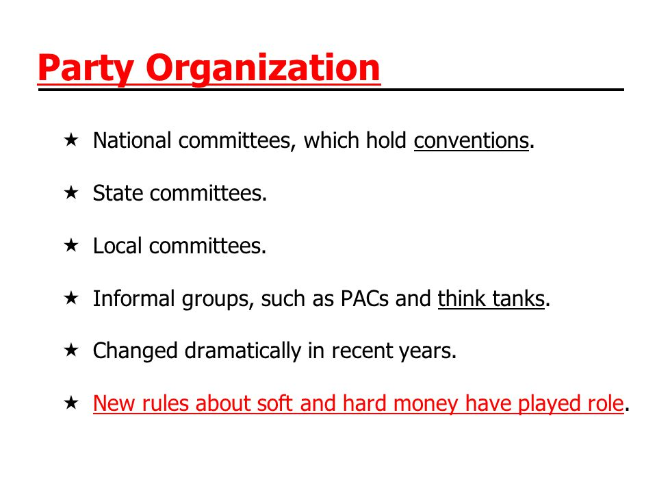 Party Organization National committees, which hold conventions.