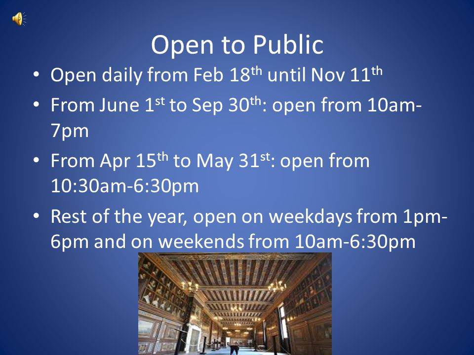 Open to Public Open daily from Feb 18th until Nov 11th
