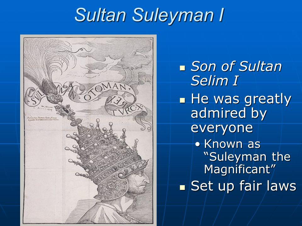 Sultan Suleyman I Son of Sultan Selim I
