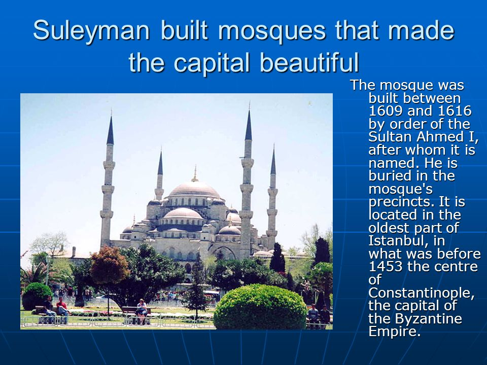 Suleyman built mosques that made the capital beautiful