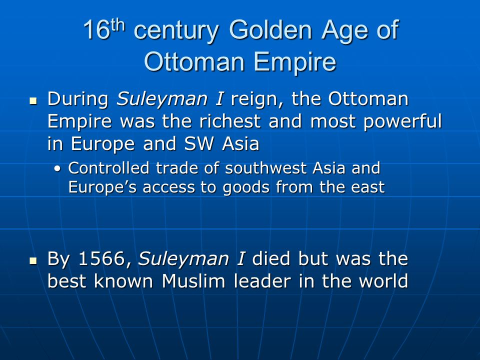 16th century Golden Age of Ottoman Empire