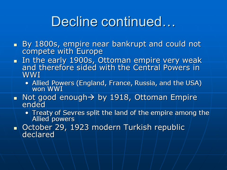 Decline continued… By 1800s, empire near bankrupt and could not compete with Europe.