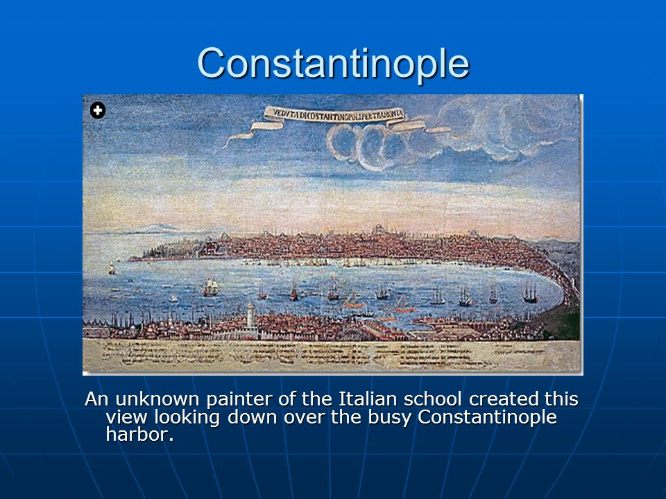 Constantinople An unknown painter of the Italian school created this view looking down over the busy Constantinople harbor.