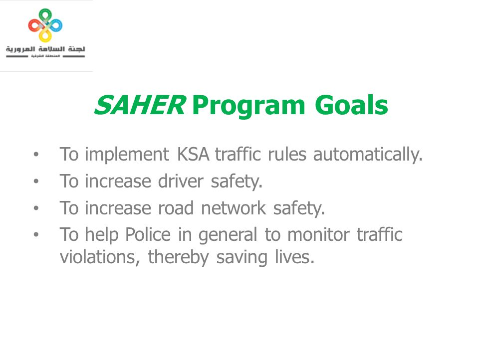 SAHER Program Goals To implement KSA traffic rules automatically.