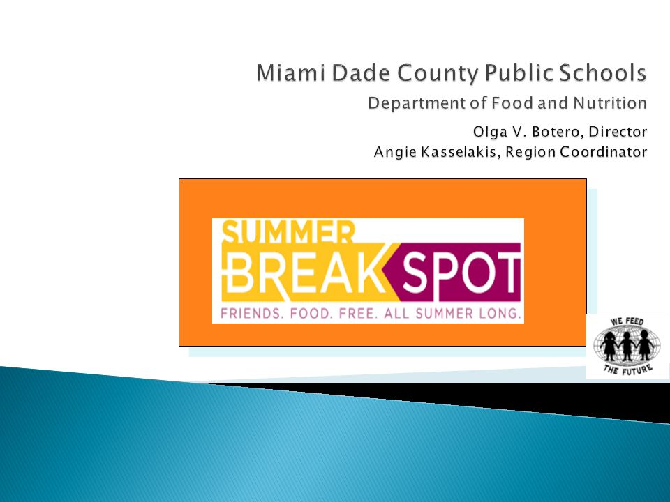 Miami Dade County Public Schools Department of Food and Nutrition Olga V.
