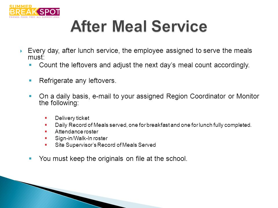 After Meal Service Every day, after lunch service, the employee assigned to serve the meals must: