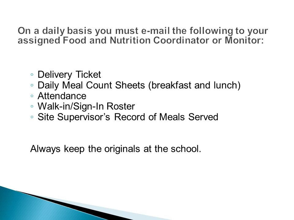 On a daily basis you must e-mail the following to your assigned Food and Nutrition Coordinator or Monitor: