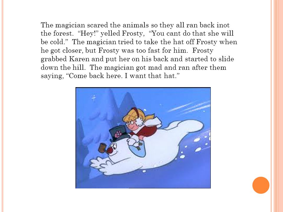 The magician scared the animals so they all ran back inot the forest