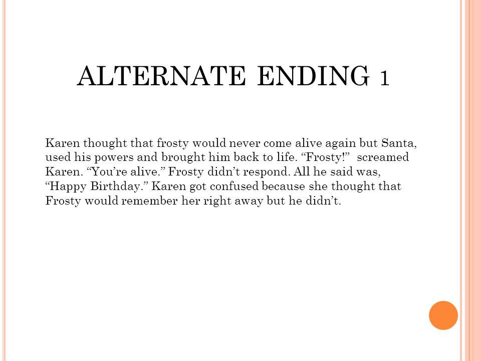 ALTERNATE ENDING 1