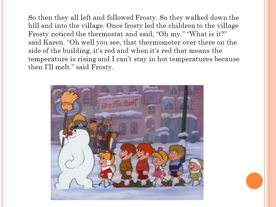 So then they all left and followed Frosty