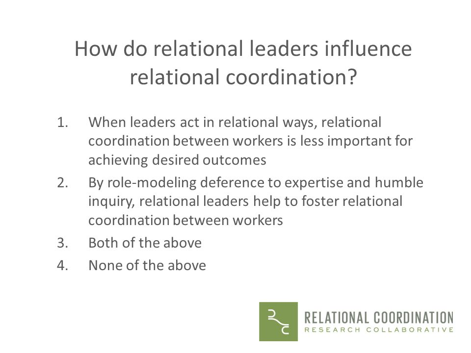 How do relational leaders influence relational coordination