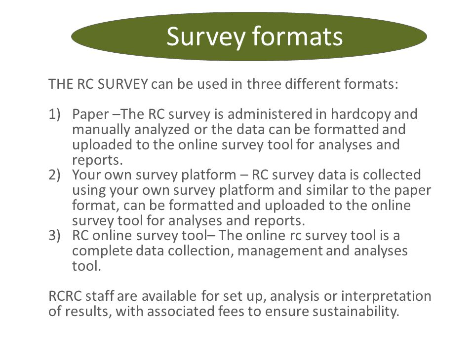 Survey formats THE RC SURVEY can be used in three different formats: