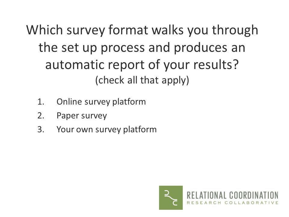 Which survey format walks you through the set up process and produces an automatic report of your results