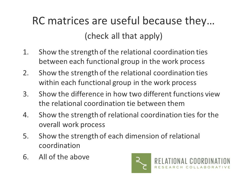RC matrices are useful because they…
