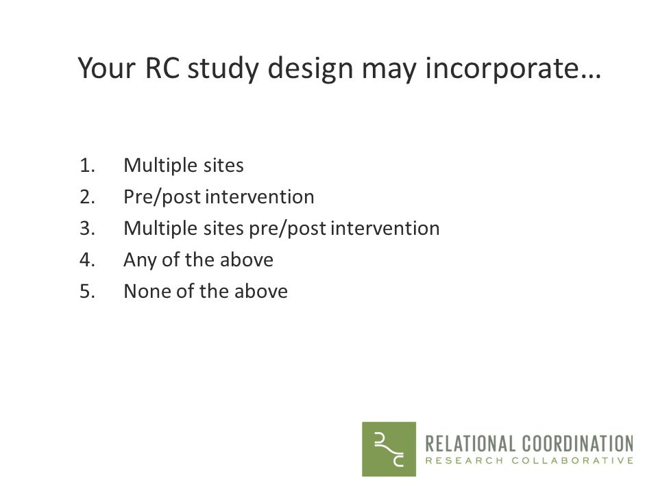 Your RC study design may incorporate…