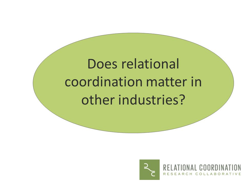 Does relational coordination matter in other industries