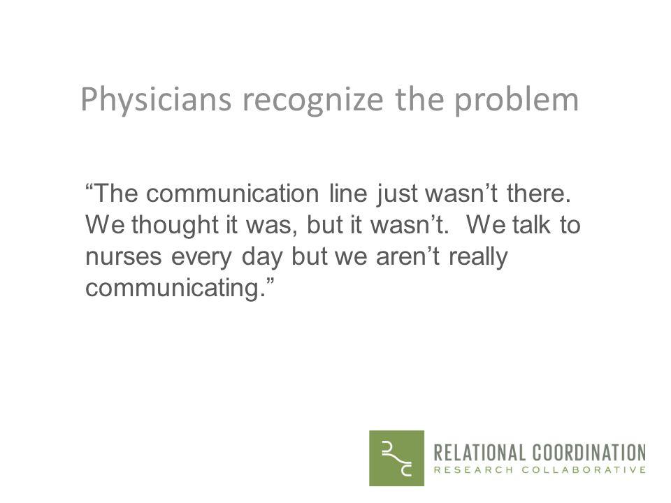 Physicians recognize the problem