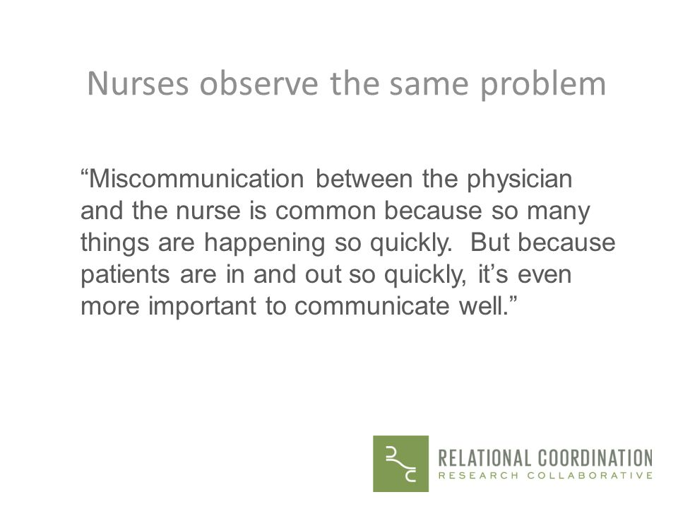Nurses observe the same problem