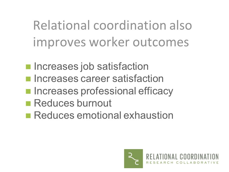 Relational coordination also improves worker outcomes