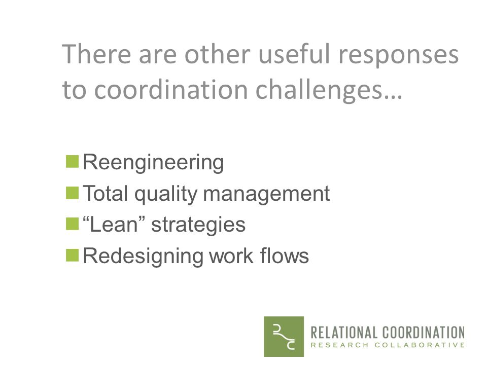 There are other useful responses to coordination challenges…