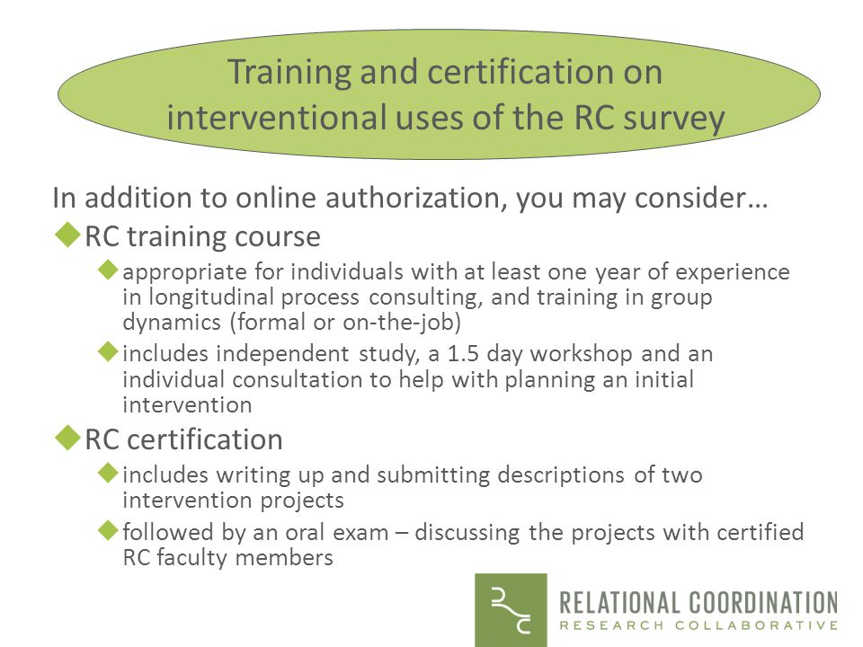 Training and certification on interventional uses of the RC survey