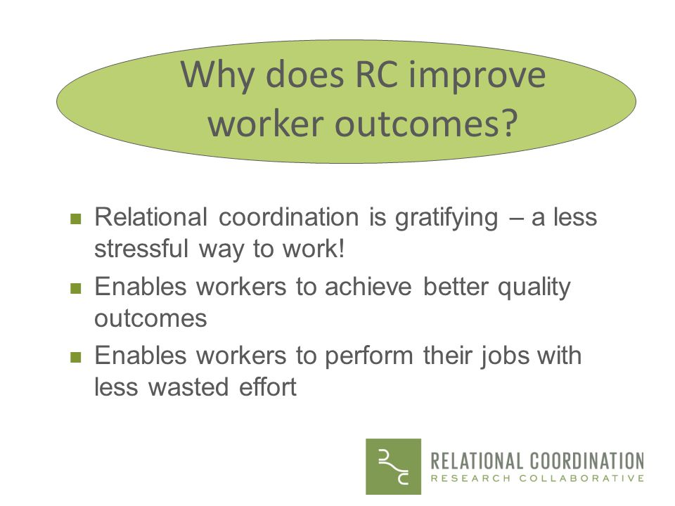 Why does RC improve worker outcomes