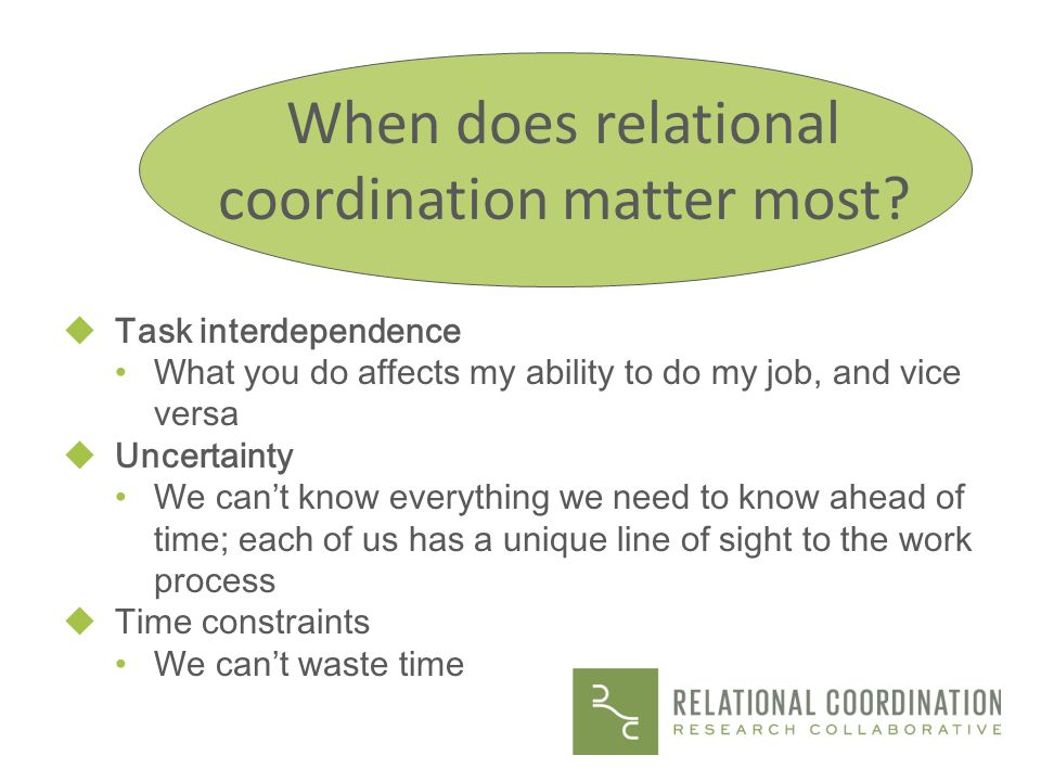 When does relational coordination matter most