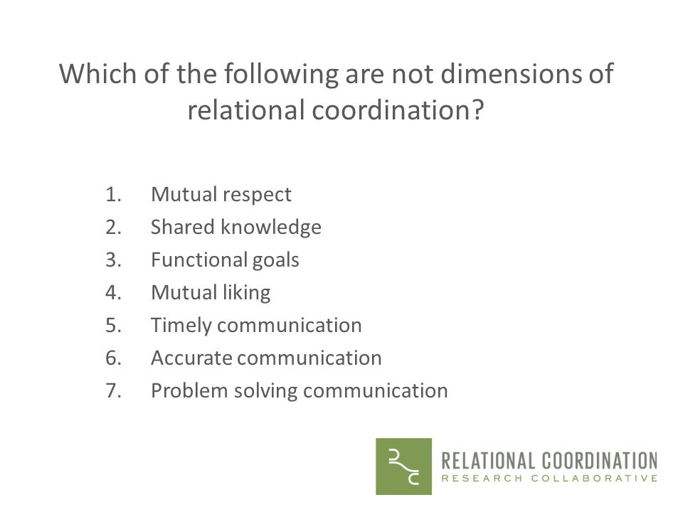 Which of the following are not dimensions of relational coordination