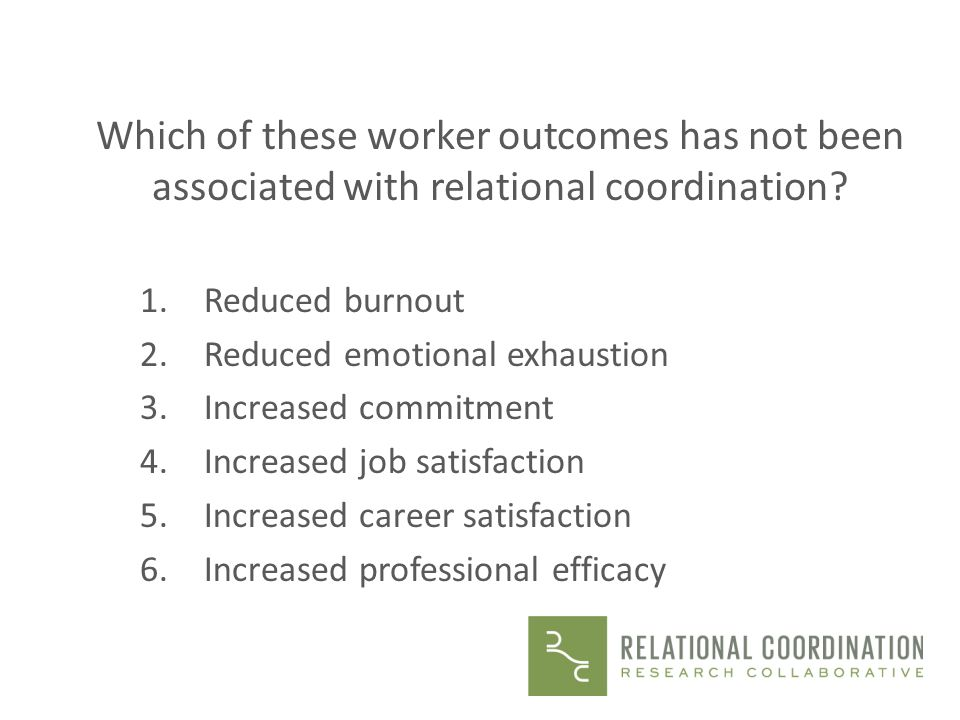Which of these worker outcomes has not been associated with relational coordination