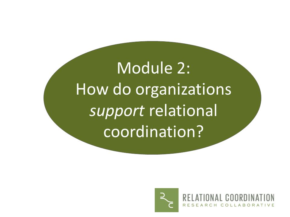 How do organizations support relational coordination